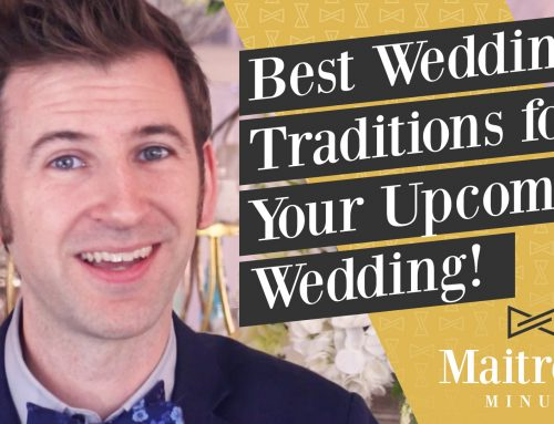 Best Wedding Traditions for Your Upcoming Wedding! — Maitre 'D Minute